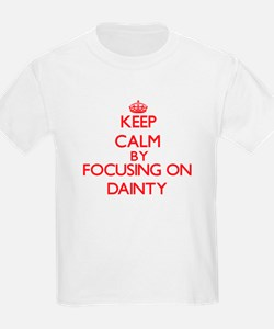 Keep Calm by focusing on Dainty T-Shirt