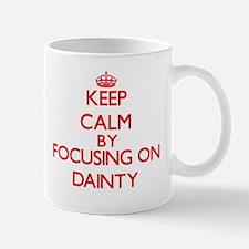 Keep Calm by focusing on Dainty Mugs