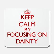 Keep Calm by focusing on Dainty Mousepad