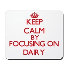Keep Calm by focusing on Dairy Mousepad
