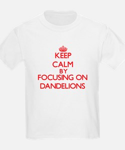 Keep Calm by focusing on Dandelions T-Shirt