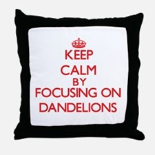 Keep Calm by focusing on Dandelions Throw Pillow