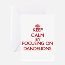 Keep Calm by focusing on Dandelions Greeting Cards