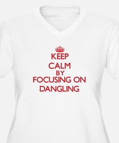 Keep Calm by focusing on Danglin Plus Size T-Shirt