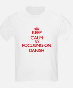 Keep Calm by focusing on Danish T-Shirt