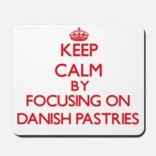 Keep Calm by focusing on Danish Pastries Mousepad