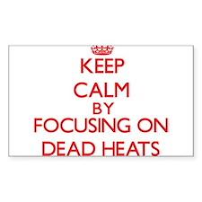 Keep Calm by focusing on Dead Heats Decal
