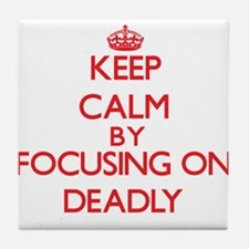 Keep Calm by focusing on Deadly Tile Coaster