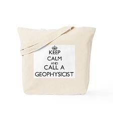 Keep calm and call a Geophysicist Tote Bag