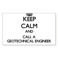 Keep calm and call a Geotechnical Engineer Decal
