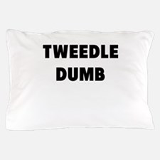 tweedle dumb Pillow Case
