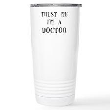 trust me im a doctor Travel Mug