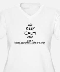 Keep calm and call a Higher Educ Plus Size T-Shirt