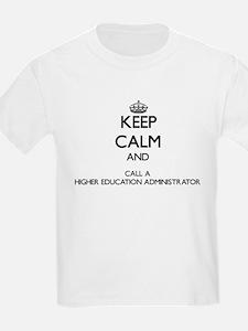 Keep calm and call a Higher Education Admi T-Shirt
