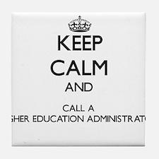 Keep calm and call a Higher Education Tile Coaster