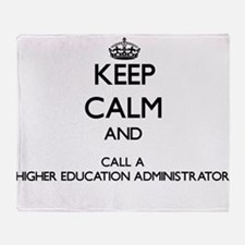 Keep calm and call a Higher Educatio Throw Blanket