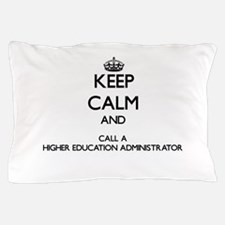 Keep calm and call a Higher Education Pillow Case