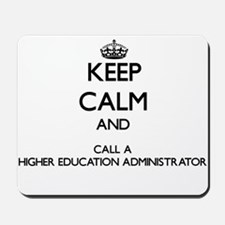 Keep calm and call a Higher Education Ad Mousepad