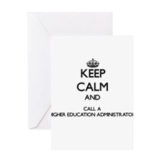 Keep calm and call a Higher Educati Greeting Cards