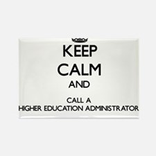 Keep calm and call a Higher Education Admi Magnets