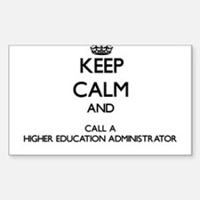 Keep calm and call a Higher Education Admi Decal