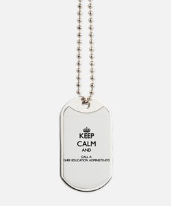Keep calm and call a Higher Education Adm Dog Tags