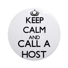 Keep calm and call a Host Ornament (Round)