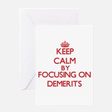 Keep Calm by focusing on Demerits Greeting Cards