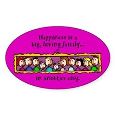 Oval Sticker. Happiness is a big, loving family