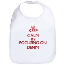 Keep Calm by focusing on Denim Bib