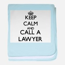 Keep calm and call a Lawyer baby blanket