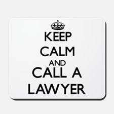 Keep calm and call a Lawyer Mousepad