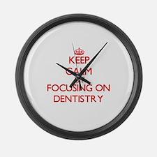 Keep Calm by focusing on Dentistr Large Wall Clock