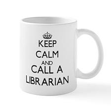 Keep calm and call a Librarian Mugs