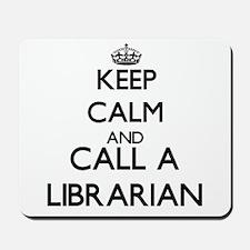Keep calm and call a Librarian Mousepad