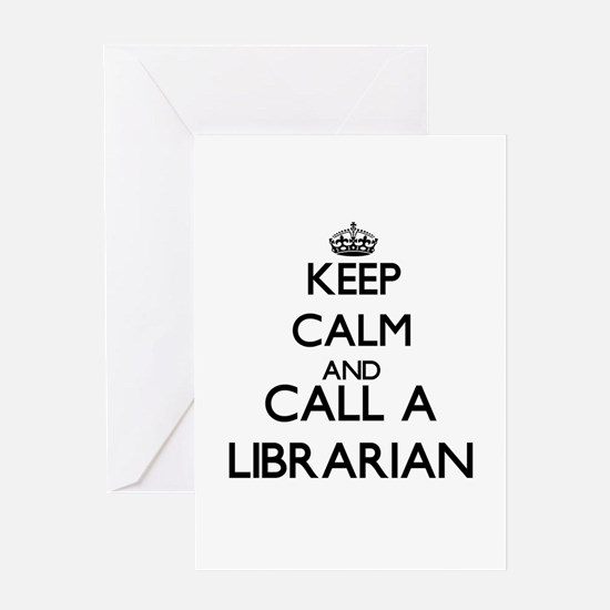 Keep calm and call a Librarian Greeting Cards