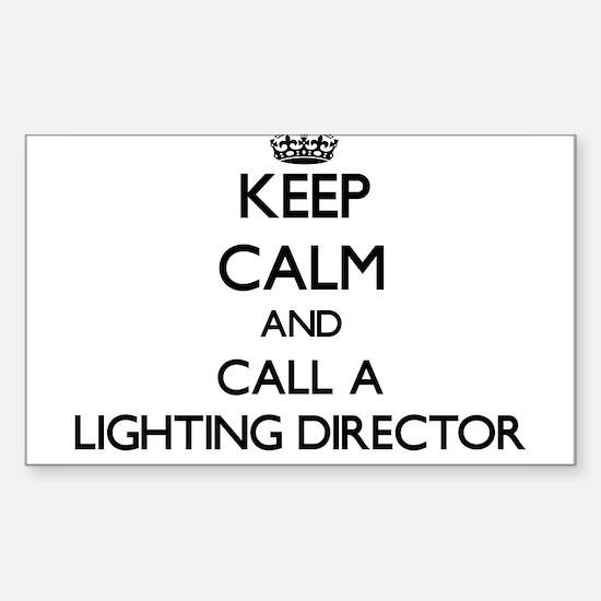 Keep calm and call a Lighting Director Decal