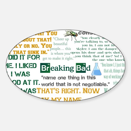 Walter White Quotes Sticker (Oval)