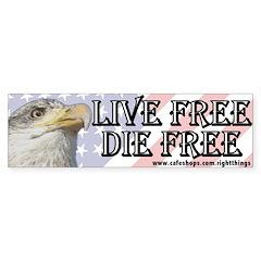 Live Free Die Free Bumper Bumper Sticker