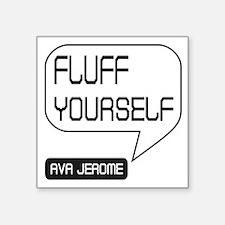 Ava Jerome Fluff Yourself White Bubble Sticker