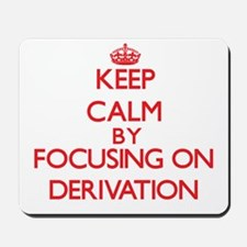 Keep Calm by focusing on Derivation Mousepad