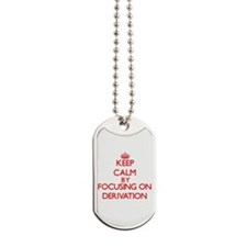Keep Calm by focusing on Derivation Dog Tags