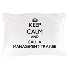 Keep calm and call a Management Traine Pillow Case