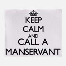Keep calm and call a Manservant Throw Blanket