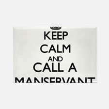 Keep calm and call a Manservant Magnets