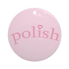 """Polish with Heart"" Ornament (Round)"
