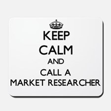 Keep calm and call a Market Researcher Mousepad