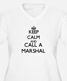 Keep calm and call a Marshal Plus Size T-Shirt