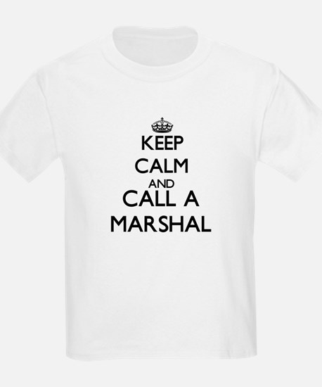 Keep calm and call a Marshal T-Shirt