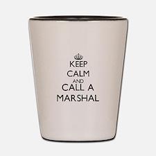Keep calm and call a Marshal Shot Glass